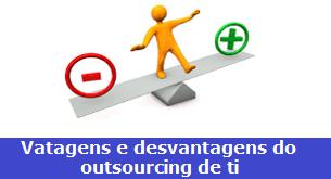 Outsourcing de ti vantagens e desvantagens